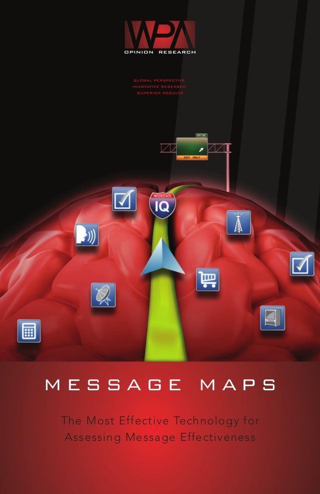 Message MapsThe Most Effective Technology forAssessing Message Effectiveness