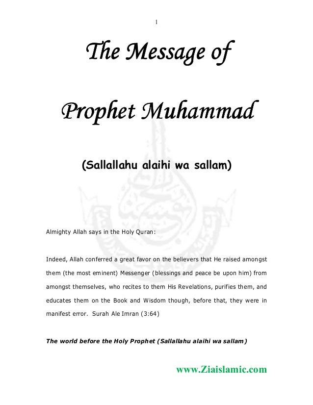 1  The Message of Prophet Muhammad (Sallallahu alaihi wa sallam)  Almighty Allah says in the Holy Quran:  Indeed, Allah co...