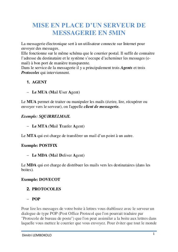 MISE EN PLACE D'UN SERVEUR DE           MESSAGERIE EN 5MINLa messagerie électronique sert à un utilisateur connecte sur In...