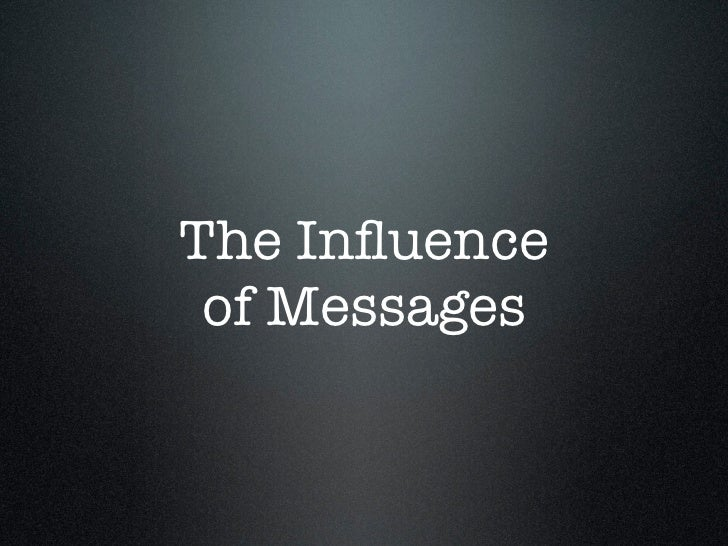 The Influence of Messages