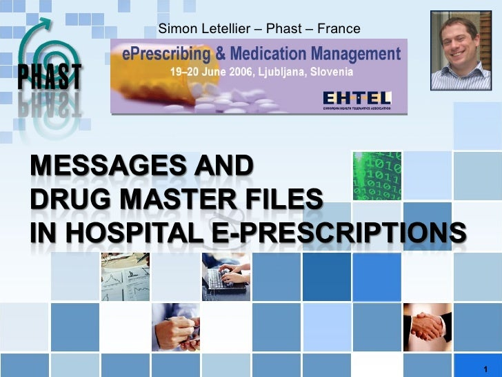 Simon Letellier – Phast – France EHTEL - ePrescribing & Medication Management 19-20 June 2006 1