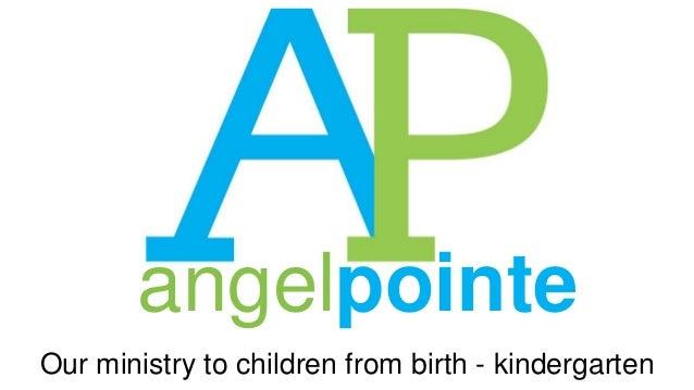angelpointe Our ministry to children from birth - kindergarten