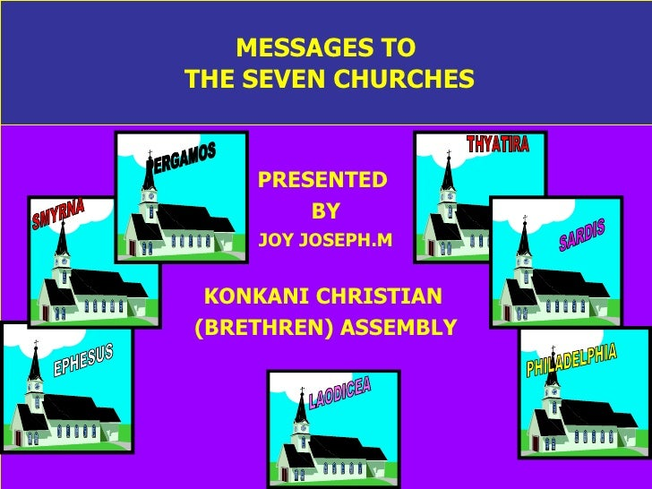 MESSAGES TO  THE SEVEN CHURCHES PRESENTED  BY JOY JOSEPH.M KONKANI CHRISTIAN   (BRETHREN) ASSEMBLY SMYRNA EPHESUS PERGAMOS...