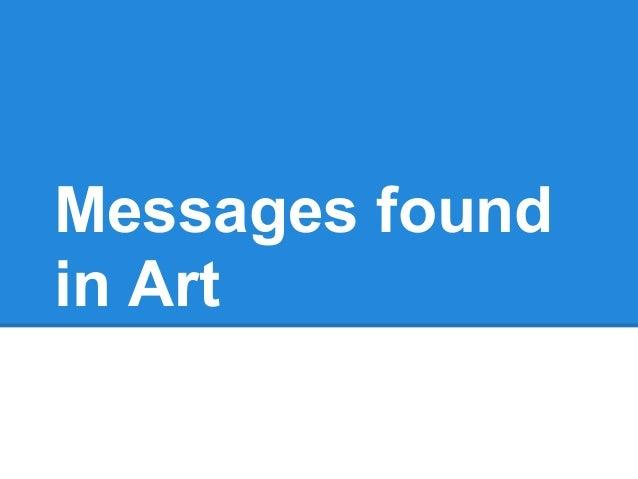 Messages foundin Art