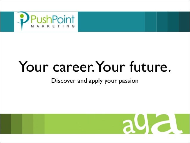 Your career.Your future. Discover and apply your passion
