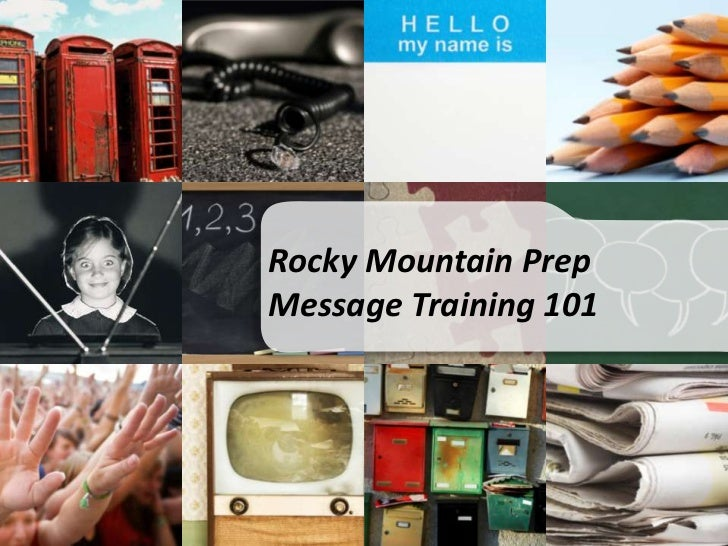 Rocky Mountain Prep<br />Message Training 101<br />