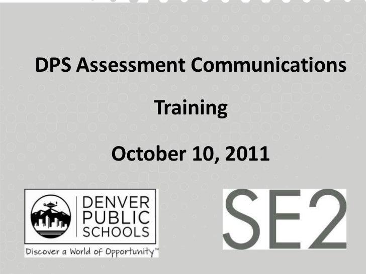 DPS Assessment Communications           Training       October 10, 2011