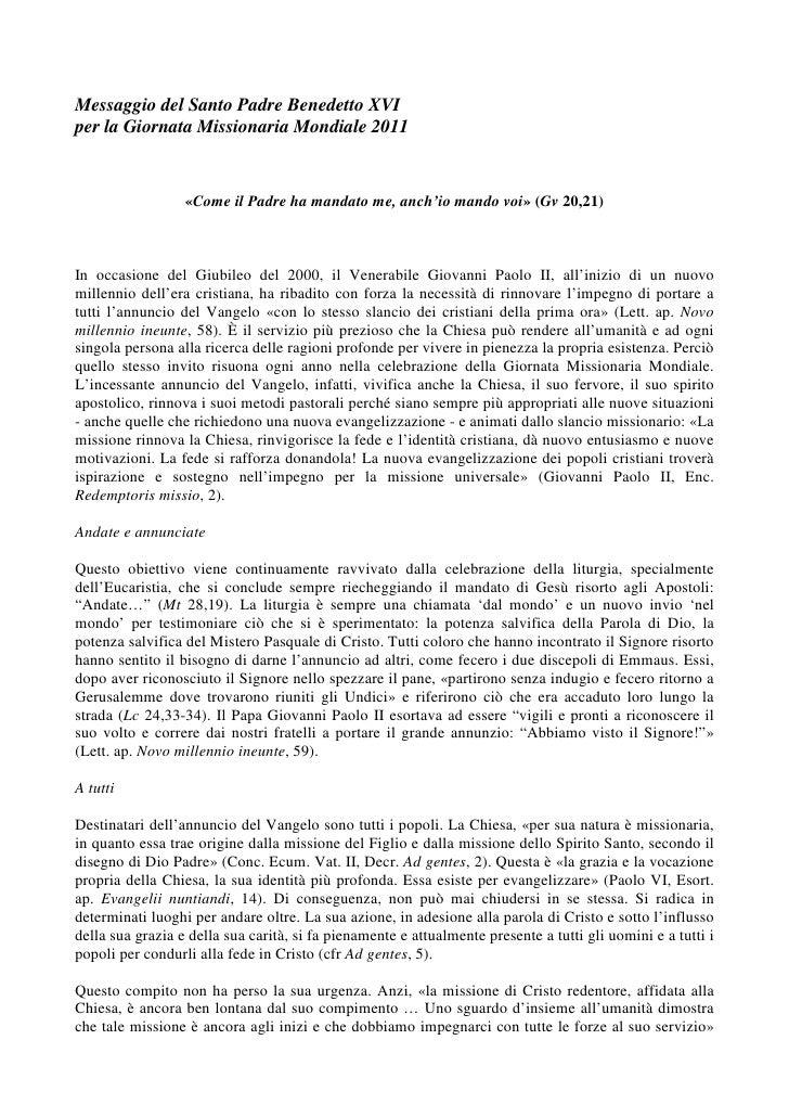 Messaggio del Santo Padre Benedetto XVIper la Giornata Missionaria Mondiale 2011                  «Come il Padre ha mandat...