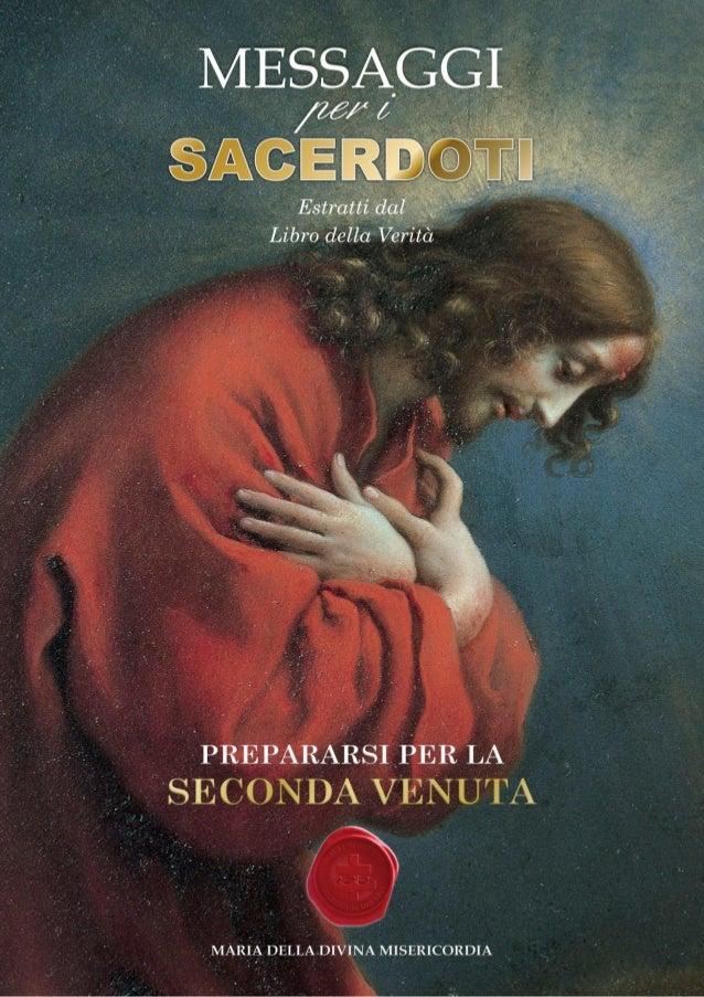 © Gesù all'Umanità, Gruppo di Preghiera, Italia http://messaggidivinamisericordia.blogspot.it/ 1