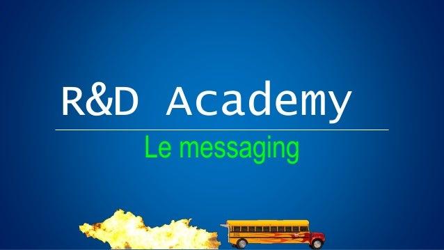R&D Academy Le messaging