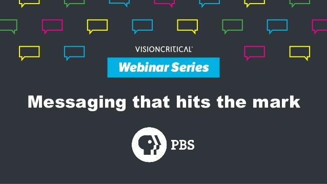 Webinar Series Messaging that hits the mark Webinar Series