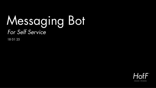 Messaging Bot For Self Service 18 01 25