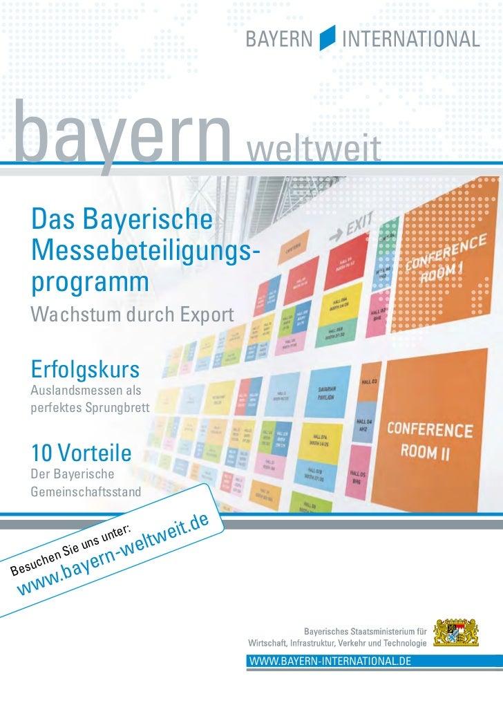 Das Bayerische  Messebeteiligungs-  programm  Wachstum durch Export  Erfolgskurs  Auslandsmessen als  perfektes Sprungbret...