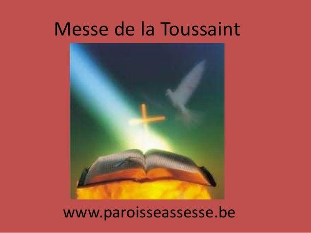 Messe de la Toussaint www.paroisseassesse.be