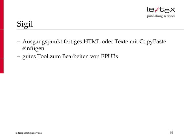 Sigil – Ausgangspunkt fertiges HTML oder Texte mit CopyPaste   einfügen – gutes Tool zum Bearbeiten von EPUBsle-tex publis...
