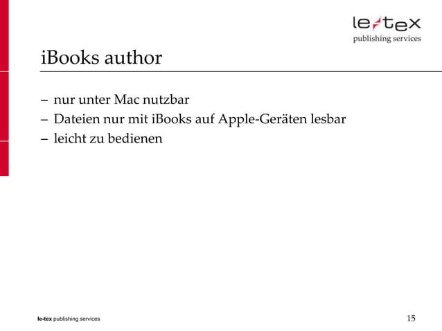 iBooks author – nur unter Mac nutzbar – Dateien nur mit iBooks auf Apple-Geräten lesbar – leicht zu bedienenle-tex publish...