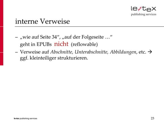 """interne Verweise – """"wie auf Seite 34"""", """"auf der Folgeseite …""""   geht in EPUBs nicht (reflowable) – Verweise auf Abschnitte..."""