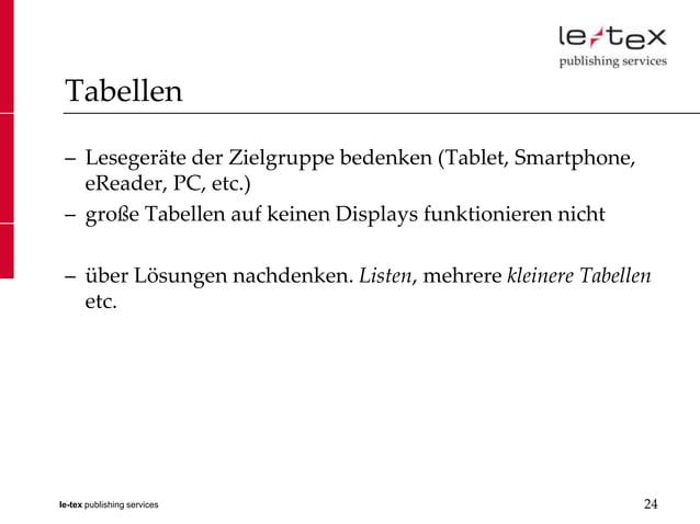 Tabellen – Lesegeräte der Zielgruppe bedenken (Tablet, Smartphone,   eReader, PC, etc.) – große Tabellen auf keinen Displa...