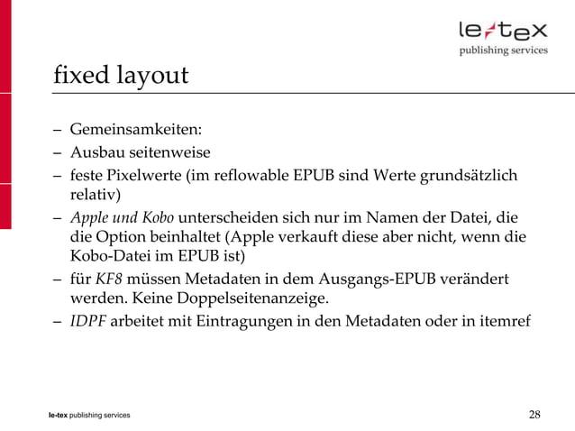 fixed layout – Gemeinsamkeiten: – Ausbau seitenweise – feste Pixelwerte (im reflowable EPUB sind Werte grundsätzlich   rel...
