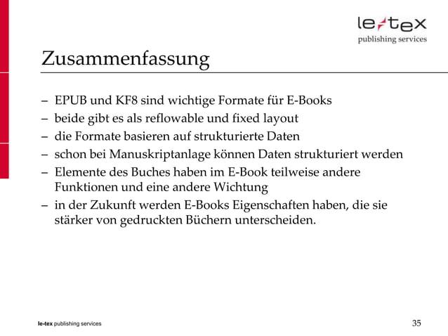 Zusammenfassung – EPUB und KF8 sind wichtige Formate für E-Books – beide gibt es als reflowable und fixed layout – die For...