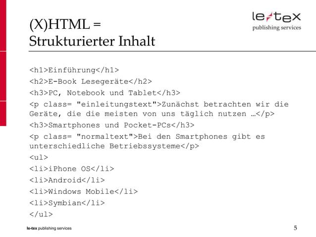 (X)HTML = Strukturierter Inhalt <h1>Einführung</h1> <h2>E-Book Lesegeräte</h2> <h3>PC, Notebook und Tablet</h3> <p class= ...