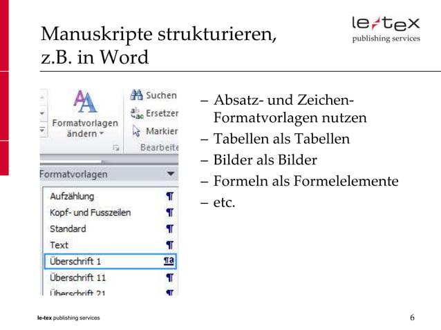 Manuskripte strukturieren, z.B. in Word                             – Absatz- und Zeichen-                               F...