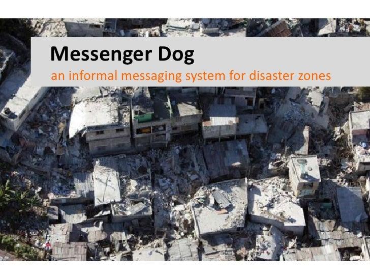 Messenger Dog an informal messaging system for disaster zones