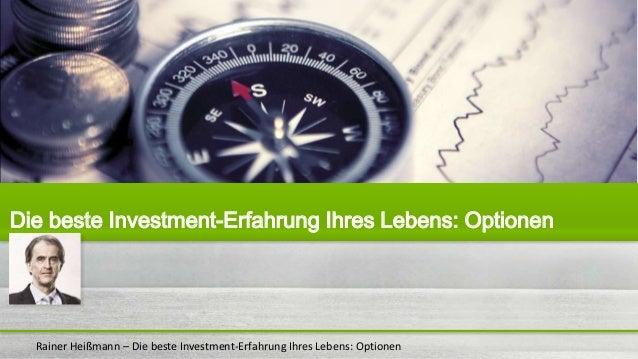 Rainer Heißmann – Die beste Investment-Erfahrung Ihres Lebens: Optionen Die beste Investment-Erfahrung Ihres Lebens: Optio...