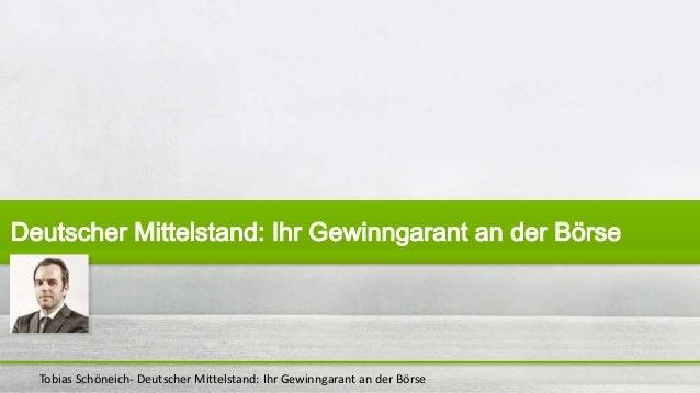 Tobias Schöneich- Deutscher Mittelstand: Ihr Gewinngarant an der Börse Deutscher Mittelstand: Ihr Gewinngarant an der Börse