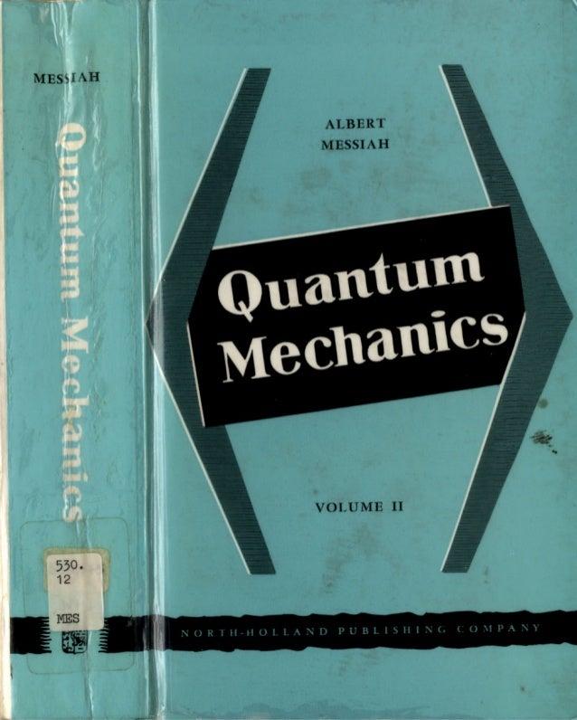 Messiah Quantum Mechanics Volume Ii Missl Ef Ac H Albert  Messiah T_t Volulvie Ii