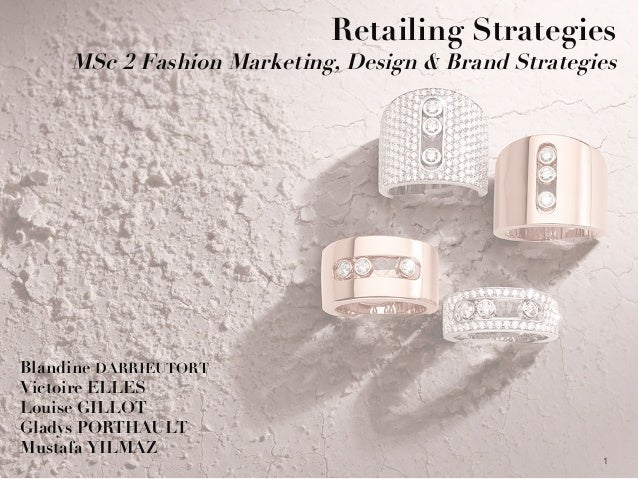 1 Retailing Strategies MSc 2 Fashion Marketing, Design & Brand Strategies Blandine DARRIEUTORT Victoire ELLES Louise GILLO...