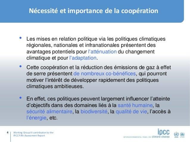 Working Group III contribution to the IPCC Fifth Assessment Report Nécessité et importance de la coopération 4 • Les mises...