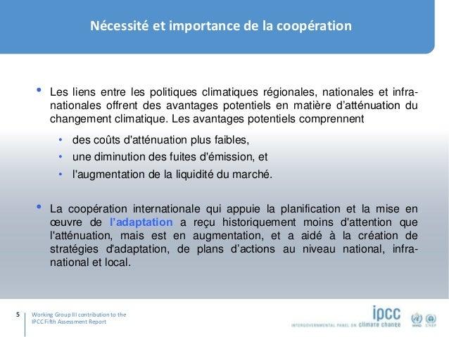 Working Group III contribution to the IPCC Fifth Assessment Report 5 Nécessité et importance de la coopération • Les liens...