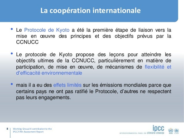 Working Group III contribution to the IPCC Fifth Assessment Report La coopération internationale 8 • Le Protocole de Kyoto...