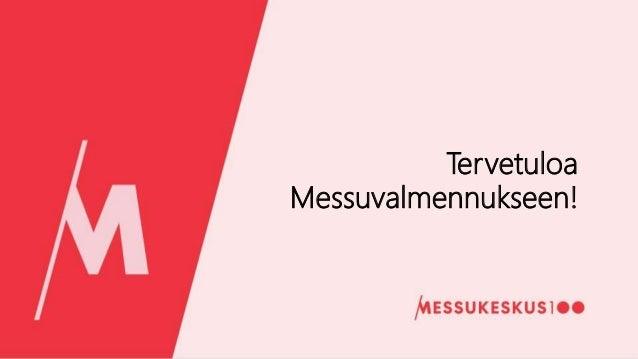 Tervetuloa Messuvalmennukseen!