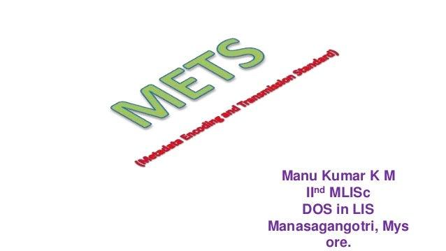 Manu Kumar K MIInd MLIScDOS in LISManasagangotri, Mysore.