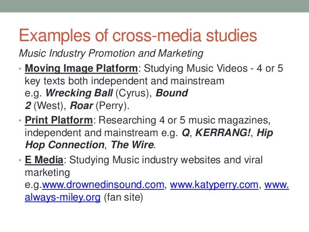 Examples of cross-media studies Music Industry Promotion and Marketing • Moving Image Platform: Studying Music Videos - 4 ...