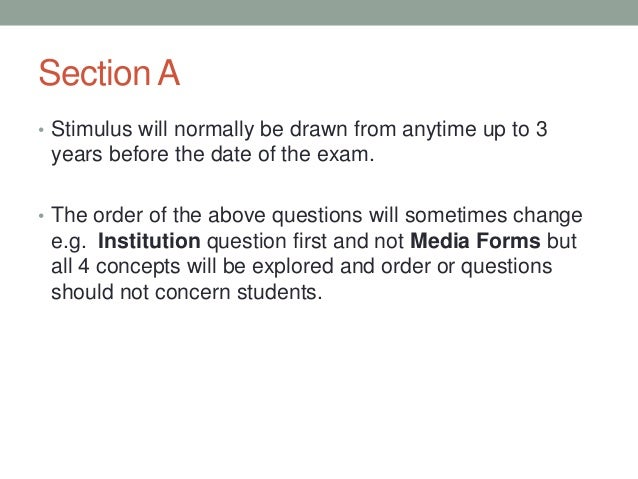 Section A • Stimulus will normally be drawn from anytime up to 3  years before the date of the exam. • The order of the ab...