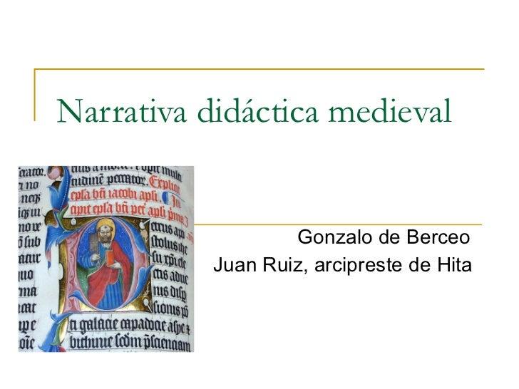 Narrativa didáctica medieval Gonzalo de Berceo Juan Ruiz, arcipreste de Hita