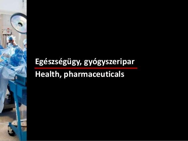 Egészségügy, gyógyszeripar Health, pharmaceuticals