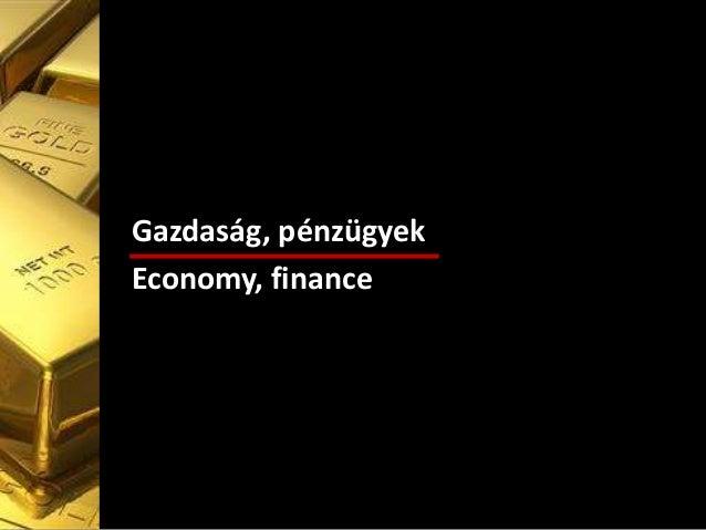 Gazdaság, pénzügyek Economy, finance