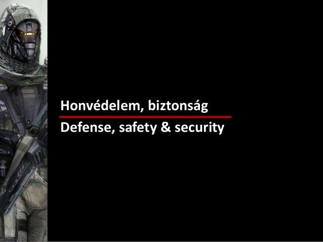 Honvédelem, biztonság Defense, safety & security