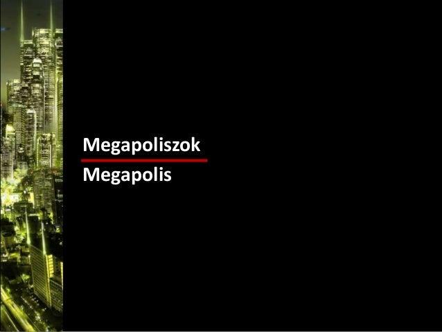 Megapoliszok Megapolis