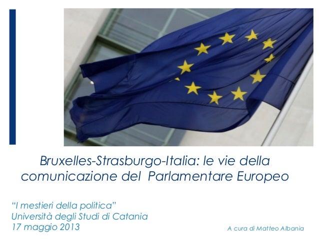 """Bruxelles-Strasburgo-Italia: le vie dellacomunicazione del Parlamentare EuropeoA cura di Matteo Albania""""I mestieri della p..."""