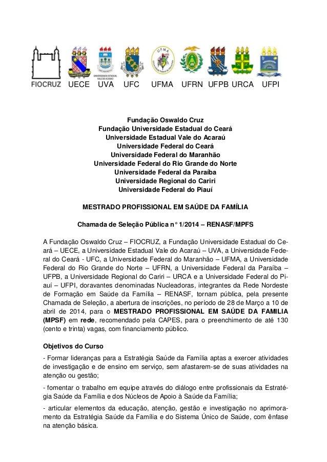 1 UECE UVA UFC UFMA UFRN UFPB URCA UFPI Fundação Oswaldo Cruz Fundação Universidade Estadual do Ceará Universidade Estadua...