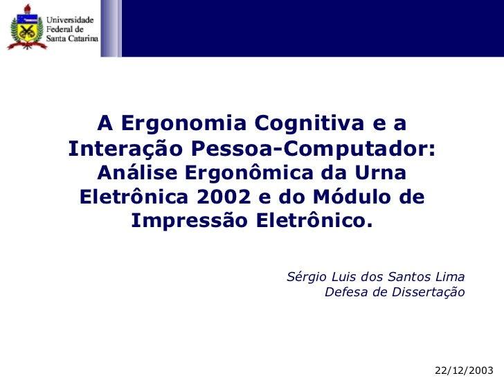 A Ergonomia Cognitiva e a Interação Pessoa-Computador: Análise Ergonômica da Urna Eletrônica 2002 e do Módulo de Impressão...