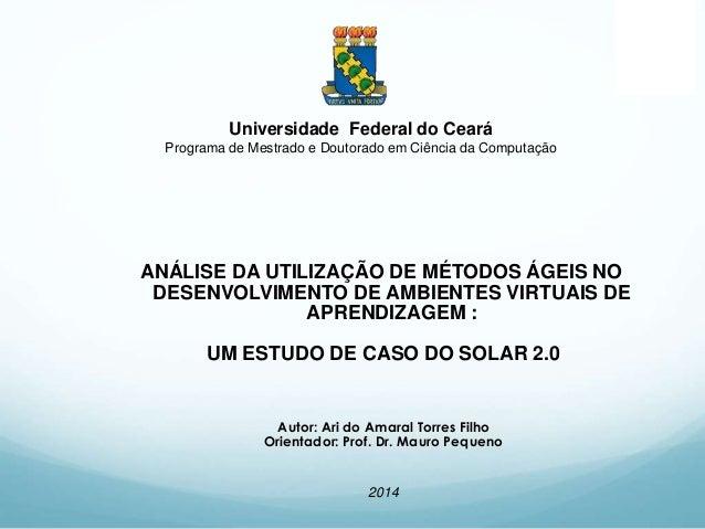 Universidade Federal do Ceará Programa de Mestrado e Doutorado em Ciência da Computação ANÁLISE DA UTILIZAÇÃO DE MÉTODOS Á...
