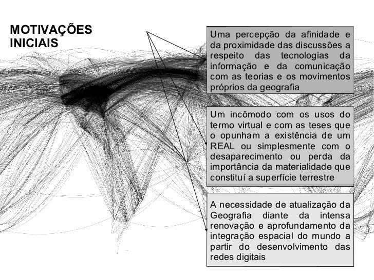 MOTIVAÇÕES   Uma percepção da afinidade eINICIAIS     da proximidade das discussões a             respeito das tecnologias...