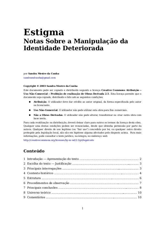 Estigma Notas Sobre a Manipulação da Identidade Deteriorada por Sandra Mestre da Cunha sandramdcunha@gmail.com Copyright ©...