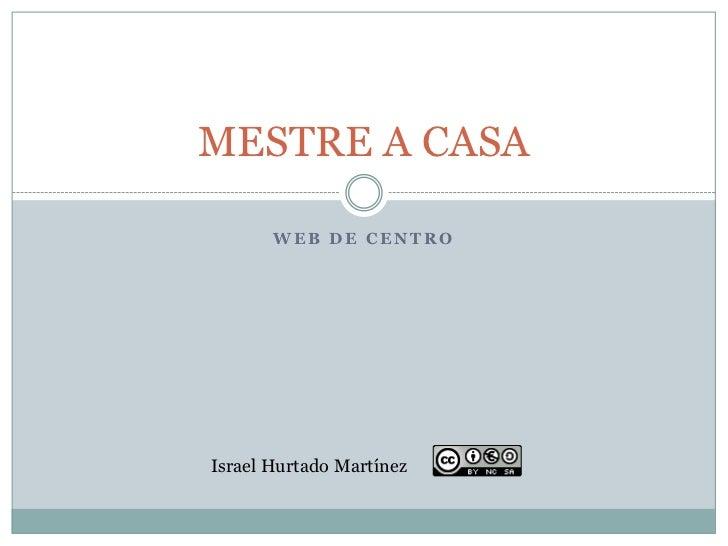 MESTRE A CASA       WEB DE CENTROIsrael Hurtado Martínez